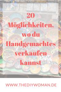20 Möglichkeiten, wo du Handgemachtes verkaufen kannst