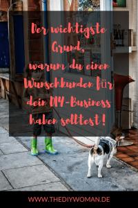 Der wichtigste Grund, warum du einen Wunschkunden für dein DIY-Business haben solltest!